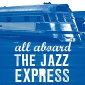 All Aboard the Jazz Express by Various Artists