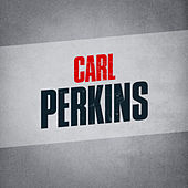 Carl Perkins by Carl Perkins