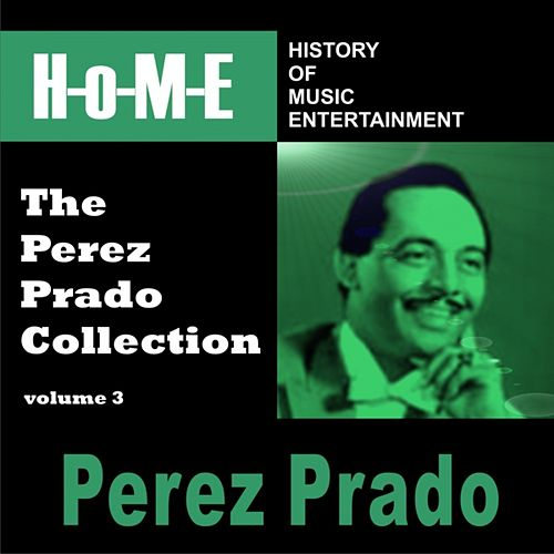The Perez Prado Collection, Vol. 3 by Perez Prado