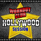 Hollywood Session (Movie & Tv Best Themes Remixed for Workout and Fitness) by Workout Club