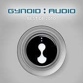Gynoid Audio : Best Of 2010 by Various Artists