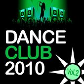 Dance Club 2010, Vol. 2 by Various Artists