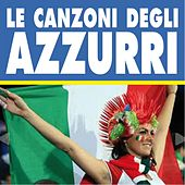 Le canzoni degli Azzurri by Various Artists