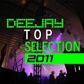 Deejay Top Selection 2011 by Various Artists