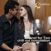 Dinner for Two (Chill Out Compilation) by Various Artists