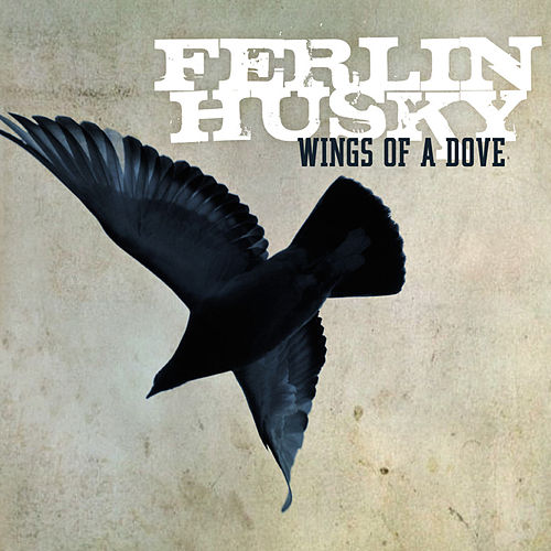Wings of A Dove - Ferlin Husky by Ferlin Husky