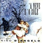 A neve e 'o sole by Nino D'Angelo