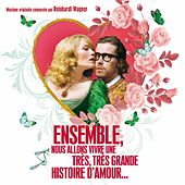 Ensemble, nous allons vivre une très, très grande histoire d'amour (Bande originale du film) by Various Artists