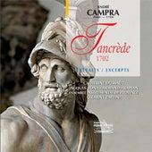 Campra : Tancrède by Ensemble instrumental de Provence, Ensemble Vocal d'Avignon, Clément Zaffini, Georges Durand, Jacques Bona, Catherine Dussaut, Armand Arapian