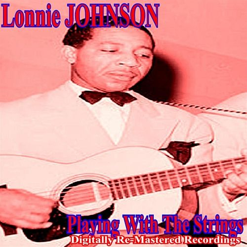 Playing With the Strings by Lonnie Johnson