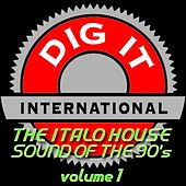 The Italo House Sound of the 90's, Vol. 1 (Best of Dig-it International) by Various Artists