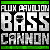 Bass Cannon by Flux Pavilion