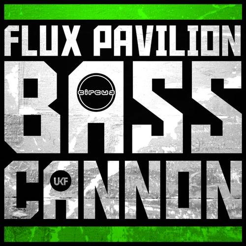 Bass Cannon by Flux Pavilion