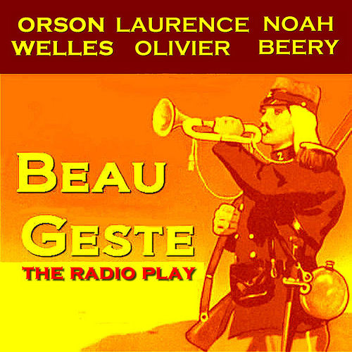 Beau Geste by Orson Welles