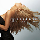 Automatic by Aubrey O'Day