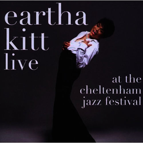 Live At The Cheltenham Jazz Festival by Eartha Kitt