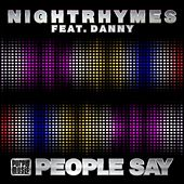 People Say (feat. Danny) by Nightrhymes