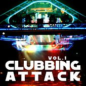 Clubbing Attack, Vol. 1 by Various Artists