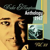 The Duke Ellington Anthology, Vol. 33 : 1947 by Duke Ellington