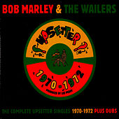 The Complete Upsetter Singles 1970-1972 by Bob Marley