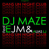 Dans un Night Club - Single by DJ Maze