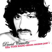 Kill Your Radio: Album Remixes Part 1 - EP by David Carretta