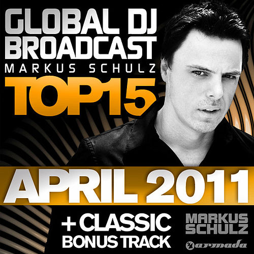 Global DJ Broadcast Top 15 - April 2011 by Various Artists