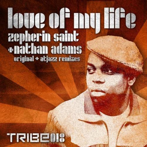 Love Of My Life (Original & Atjazz Remixes) by Zepherin Saint