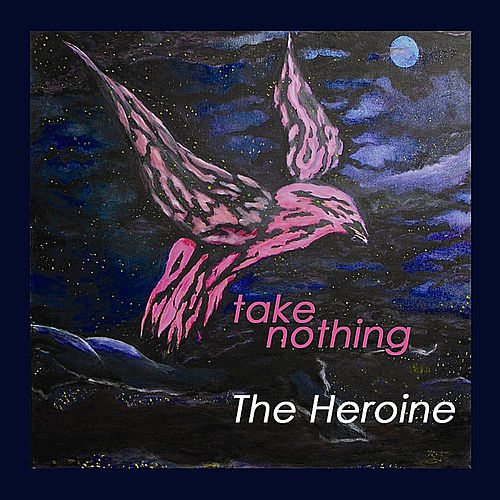 Take Nothing by Heroine