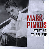 Starting To Believe by Mark Pinkus