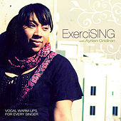 Exercising with Ayrian Gridiron (Vocal Warm-Ups for Every Singer) by Ayrian Gridiron