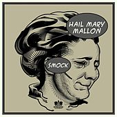 Smock [Instrumental Version] by Hail Mary Mallon