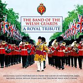 A Royal Tribute von Band Of The Welsh Guards