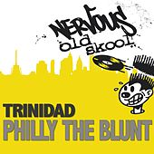 Philly The Blunt by Trinidad