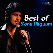 Best of Sonu Niigaam by Sonu Niigaam