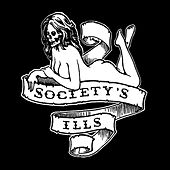 Society's Ills by Society's Ills