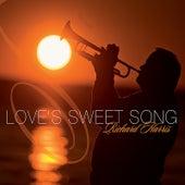 Love's Sweet Song by Richard Harris