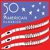 50 American Classics by Various Artists