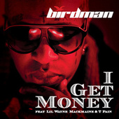 I Get Money by Birdman