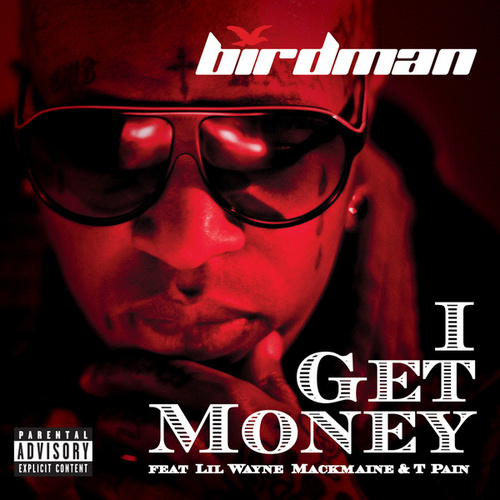I Get Money by Birdman