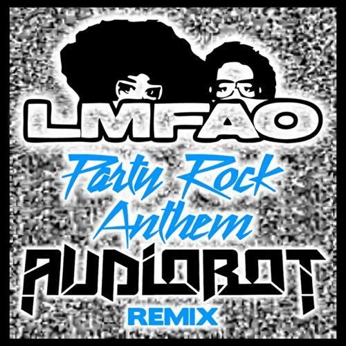 Party Rock Anthem (Audiobot Remix) by LMFAO