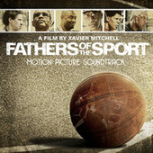 Fathers Of The Sport (Original Motion Picture Soundtrack) by Various Artists