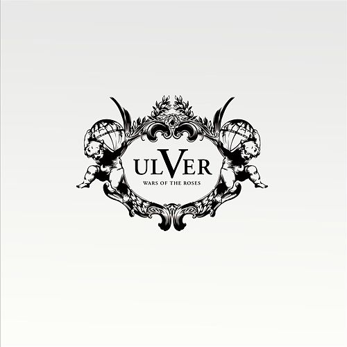 Wars Of The Roses by Ulver