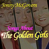 Songs About The Golden Girls by Jonny McGovern