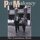 The Loneliness Birds by Pat Maloney