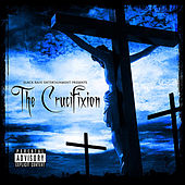 Black Rain Entertainment Presents: Tha Crucifixtion by Lord Infamous