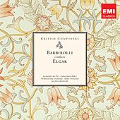 British Composers: Sir John Barbirolli conducts Elgar by Various Artists