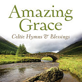 Amazing Grace: Celtic Hymns & Blessings by David Huntsinger