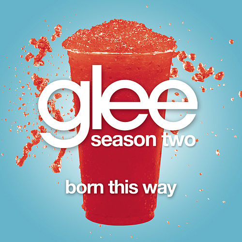 Born This Way Glee Cast Version) by Glee Cast