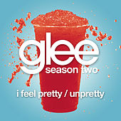 I Feel Pretty / Unpretty (Glee Cast Version) by Glee Cast